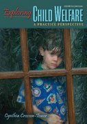Exploring Child Welfare 4th edition 9780205487776 0205487777