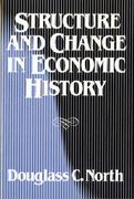 Structure and Change in Economic History 0 9780393952414 039395241X