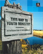 This Way to Youth Ministry 1st Edition 9780310248699 0310248698