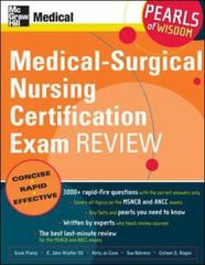 Medical-Surgical Nursing Certification Exam Review: Pearls of Wisdom 1st Edition 9780071470407 0071470409