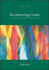 Reconstructing Gender A Multicultural Anthology 4th edition 9780072997422 0072997427