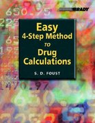 Easy Four-Step Method to Drug Calculations 1st Edition 9780131134607 0131134604