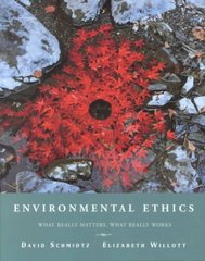 Environmental Ethics: What Really Matters, What Really Works 1st edition 9780195139099 0195139097