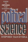 Guide to Methods for Students of Political Science 0 9780801484575 080148457X