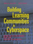 Building Learning Communities in Cyberspace 1st edition 9780787944605 0787944602