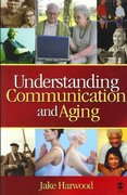 Understanding Communication and Aging 1st Edition 9781412926096 1412926092