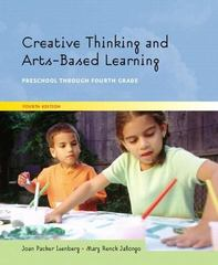 Creative Thinking and Arts-Based Learning 4th edition 9780131188310 0131188313