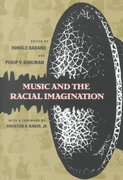 Music and the Racial Imagination 2nd edition 9780226702001 0226702006