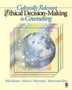 Culturally Relevant Ethical Decision-Making in Counseling 1st edition 9781412905879 1412905877