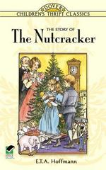 The Story of the Nutcracker 0 9780486291536 0486291537