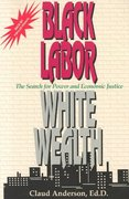 Black Labor, White Wealth 2nd edition 9780966170214 0966170210