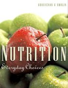 Nutrition: Everyday Choices 1st edition 9780471668763 0471668761
