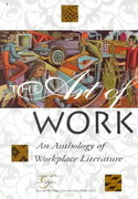 The Art of Work: An Anthology of Workplace Literature, Student Edition 1st edition 9780538636513 0538636513