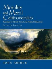 Morality and Moral Controversies 7th Edition 9780131844049 0131844040