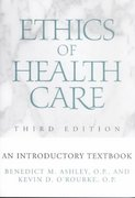 Ethics of Health Care 3rd Edition 9780878403752 0878403752