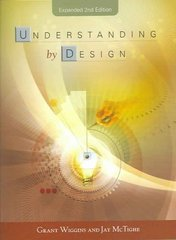 Understanding by Design, Expanded Edition 1st edition 9781416600350 1416600353