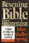 Rescuing the Bible from Fundamentalism 0 9780060675189 0060675187