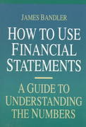 How to Use Financial Statements: A Guide to Understanding the Numbers 1st edition 9780786301973 078630197X