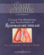Case Studies to Accompany Clinical Manifestation and Assessment of Respiratory Disease 2nd Edition 9780323010757 032301075X
