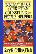 The Biblical Basis of Christian Counseling for People Helpers 1st Edition 9781576830819 1576830810