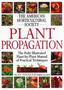 American Horticultural Society Plant Propagation 1st Edition 9780789441164 0789441160