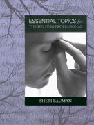 Essential Topics for the Helping Professional 1st Edition 9780205414017 020541401X
