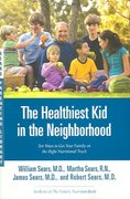 The Healthiest Kid in the Neighborhood 1st edition 9780316060127 0316060127