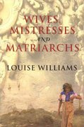 Wives, Mistresses and Matriarchs 1st Edition 9780847691395 084769139X