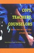 Cops, Teachers, Counselors 1st Edition 9780472068326 0472068326