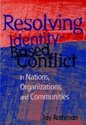 Resolving Identity-Based Conflict In Nations, Organizations, and Communities 1st edition 9780787909963 0787909963