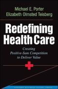 Redefining Health Care 1st edition 9781591397786 1591397782