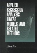 Applied Regression Analysis, Linear Models, and Related Methods 0 9780803945401 080394540X