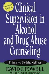 Clinical Supervision in Alcohol and Drug Abuse Counseling 1st Edition 9780787973773 0787973777