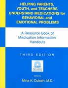 Helping Parents, Youth, and Teachers Understand Medications for Behavioral and Emotional Problems 3rd edition 9781585622535 1585622532