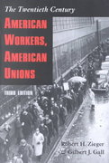 American Workers, American Unions 3rd edition 9780801870781 080187078X