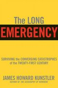 The Long Emergency 1st Edition 9780802142498 0802142494