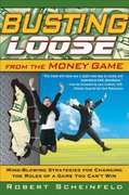 Busting Loose From the Money Game 1st edition 9780470047491 0470047496