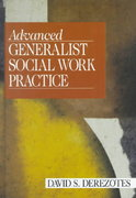 Advanced Generalist Social Work Practice 1st Edition 9781452221786 1452221782