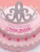 Pink Princess Cookbook 1st edition 9781423601739 1423601734