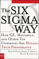 The Six Sigma Way: How GE, Motorola, and Other Top Companies are Honing Their Performance 1st edition 9780071358064 0071358064