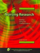 Nursing Research: Reading, Using, and Creating Evidence 1st Edition 9780763742676 0763742678