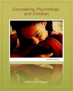 Counseling, Psychology, and Children 2nd Edition 9780131702776 0131702777