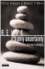 Relax, It's Only Uncertainty 1st Edition 9780273652410 0273652419