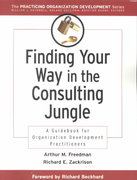 Finding Your Way in the Consulting Jungle 1st Edition 9780787953003 0787953008