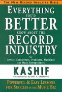 Everything You'd Better Know About the Record Industry 1st Edition 9781885726032 1885726031