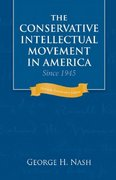 The Conservative Intellectual Movement in America Since 1945 30th edition 9781933859125 1933859121
