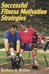 Successful Fitness Motivation Strategies 1st Edition 9780736045933 0736045937