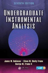 Undergraduate Instrumental Analysis, Seventh Edition 7th Edition 9781420061352 1420061356