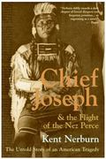 Chief Joseph and the Flight of the Nez Perce 1st Edition 9780061136085 0061136085