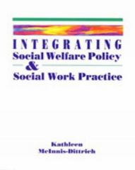 Integrating Social Welfare Policy and Social Work Practice 1st edition 9780534174309 0534174302